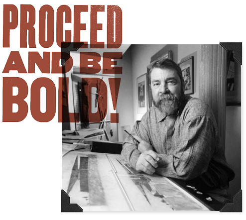 Sambo Mockbee leaning over his drafting table and the quote Proceed and Be Bold!