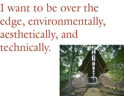 The Tire Chapel project with the quote I want to be over the edge, environmentally, aesthetically, and technically